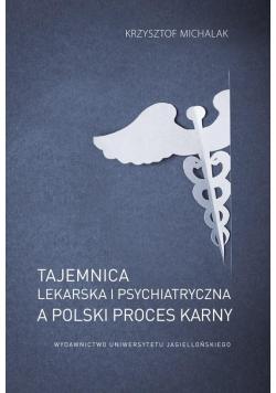 Tajemnica lekarska i psychiatryczna a polski...