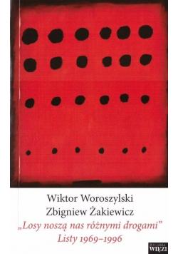 """""""Losy noszą nas różnymi drogami"""". Listy 1969-1996"""