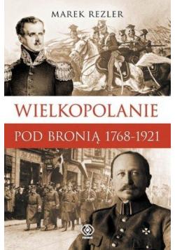 Wielkopolanie pod broni 1768 1921