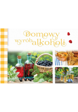 Domowy wybór alkoholi