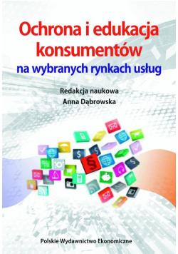 Ochrona i edukacja konsumentów na wybranych rynkach usług