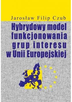 Hybrydowy model funkcjonowania grup interesu w UE