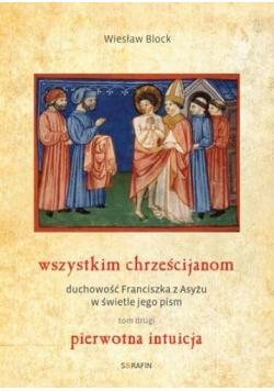 Wszystkim chrześcijanom. Duchowość...T.2