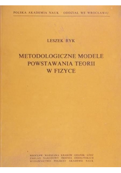 Metodologiczne modele powstawania teorii w fizyce