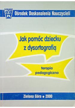 Jak pomóc dziecku z dysortografią terapia pedagogiczna
