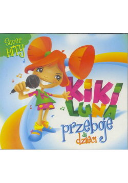 Kiki Luna. Przeboje dla dzieci