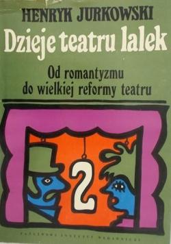 Dzieje teatru lalek od romantyzmu do wielkiej reformy teatru