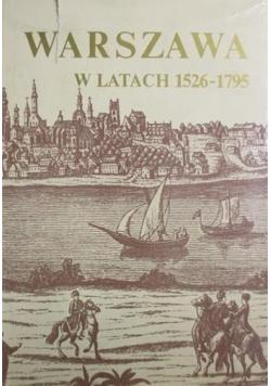 Warszawa w latach 1526 1795