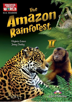 The Amazon Rainforest II. Reader level B1+/B2...