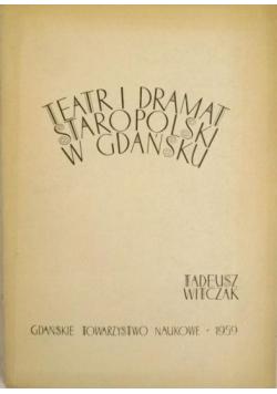 Teatr i dramat staropolski w Gdańsku