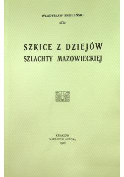 Szkice z dziejów szlachty mazowieckiej reprint z 1908 r