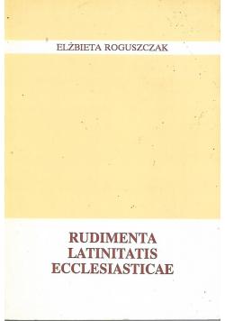 Rudimenta Latinitatis Ecclesiasticae