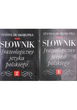 Słownik frazeologiczny języka polskiego Tom I i II