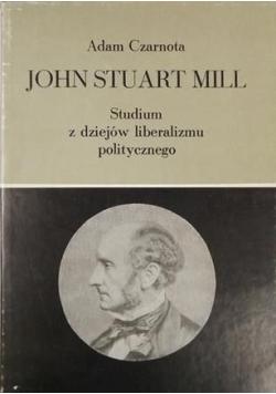 John Stuart Mill Studium z dziejów liberalizmu politycznego
