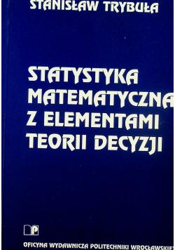 Statystyka matematyczna z elementami teorii decyzji