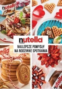 Nutella Najlepsze pomysły na rodzinne spotkania