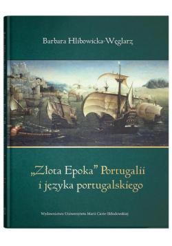 """""""Złota Epoka"""" Portugalii i języka portugalskiego"""