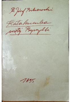 Katakumba Świetej Pryscylli 1895 r.