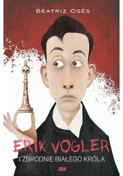 Erik Vogler i zbrodnie białego króla