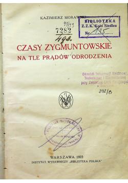 Czasy Zygmuntowskie na tle prądów odrodzenia 1922 r