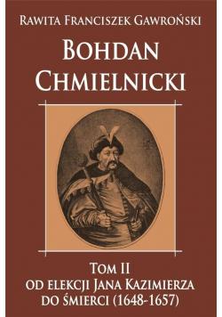Bohdan Chmielnicki T.2 Od elekcji Jana Kazimierza