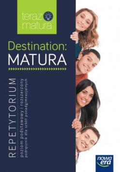 Destination Matura Język angielski Repetytorium Poziom podstawowy i rozszerzony