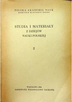 Studia i materiały z dziejów nauki polskiej 2