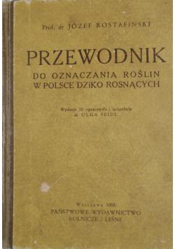Przewodnik do oznaczenia roślin w Polsce Dziko Rosnących