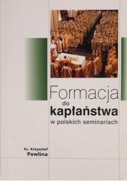 Formacja do kapłaństwa w polskich seminariach