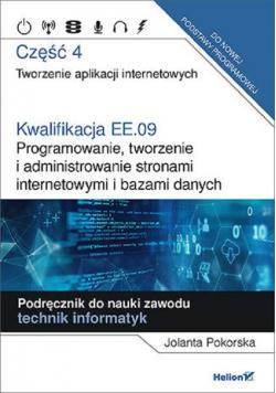 Kwalifikacja EE.09. Część 4 Programowanie, tworzenie i administrowanie stronami internetowymi i bazami danych
