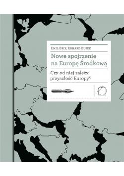 Nowe spojrzenie na Europę Środkową