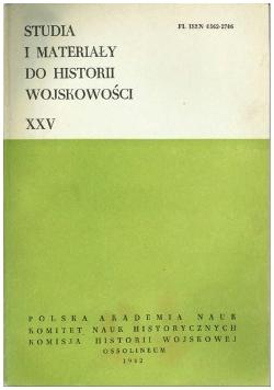 Studia i materiały do historii wojskowości tom XXV