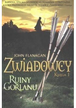 Zwiadowcy Księga 1 Ruiny Gorlanu