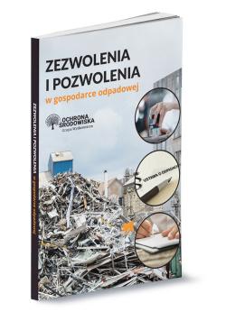 Zezwolenia i pozwolenia w gospodarce odpadowej