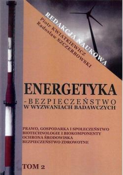 Energetyka - bezpieczeństwo w wyzwaniach... T.2