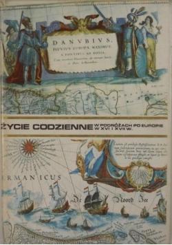 Życie codzienne w podróżach po Europie w XVI i XVII wieku