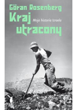 Kraj utracony Moja historia Izraela