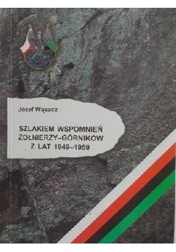 Szlakiem wspomnień żołnierzy górników z lat 1949 1959