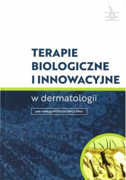 Terapie biologiczne i innowacyjne w dermatologii
