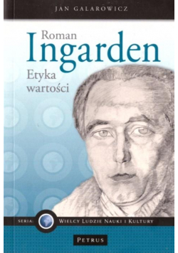 Roman Ingarden. Etyka wartości