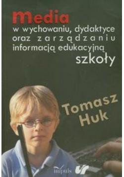 Media w wychowaniu dydaktyce oraz zarządzaniu informacją szkoły