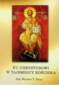 Ku Chrystusowi w tajemnicy kościoła