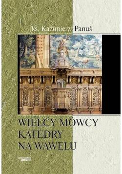 Wielcy mówcy katedry na Wawelu