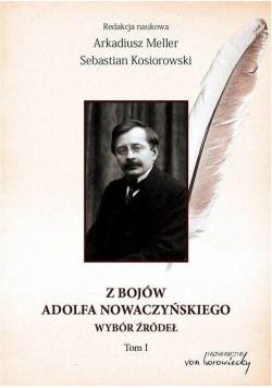 Z bojów Adolfa Nowaczyńskiego Wybór źródeł T.1