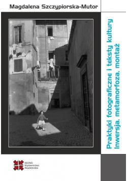 Praktyki fotograficzne i teksty kultury