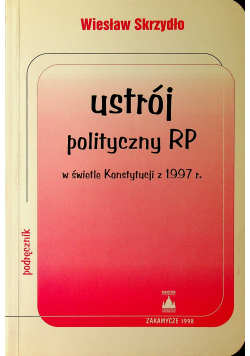 Ustrój polityczny RP w świetle Konstytucji z 1997 r