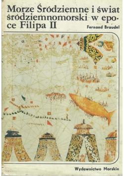 Morze śródziemne i świat śródziemnomorski tom I