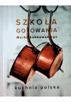 Szkoła gotowania Marka Łebkowskiego Kuchnia polska