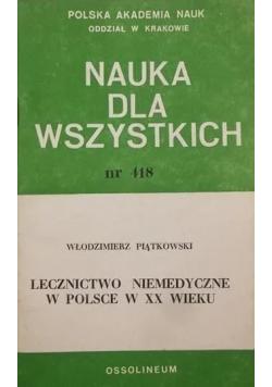Nauka dla wszystkich nr 418 Lecznictwo niemedyczne w Polsce w XX wieku