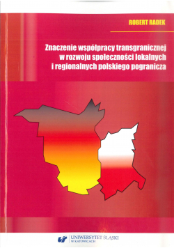 Znaczenie współpracy transgranicznej w rozwoju społeczności lokalnych i regionalnych polskiego pogranicza